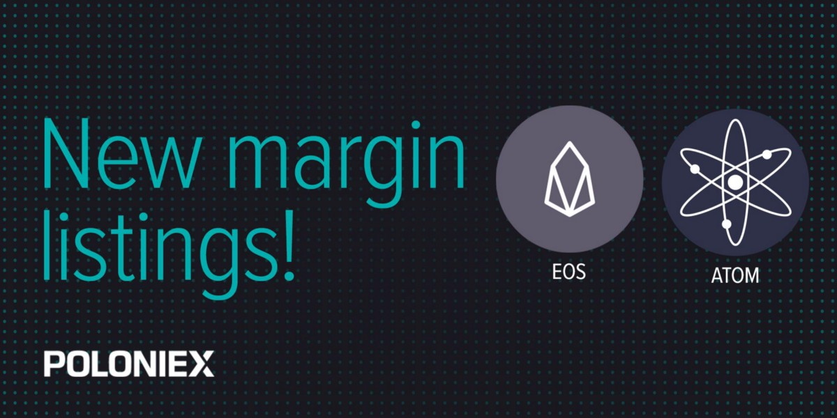 <bold>Poloniex</bold> makes EOS and ATOM available for margin trading for non-<bold>US</bold> <bold>customers</bold>, lowers crypto…