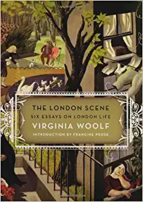 What Virginia Woolfs Lost Essay Can Teach Us About City Life The London Scene By Virginia Woolf Essay Paper Help also English Class Reflection Essay  High School Essays Samples
