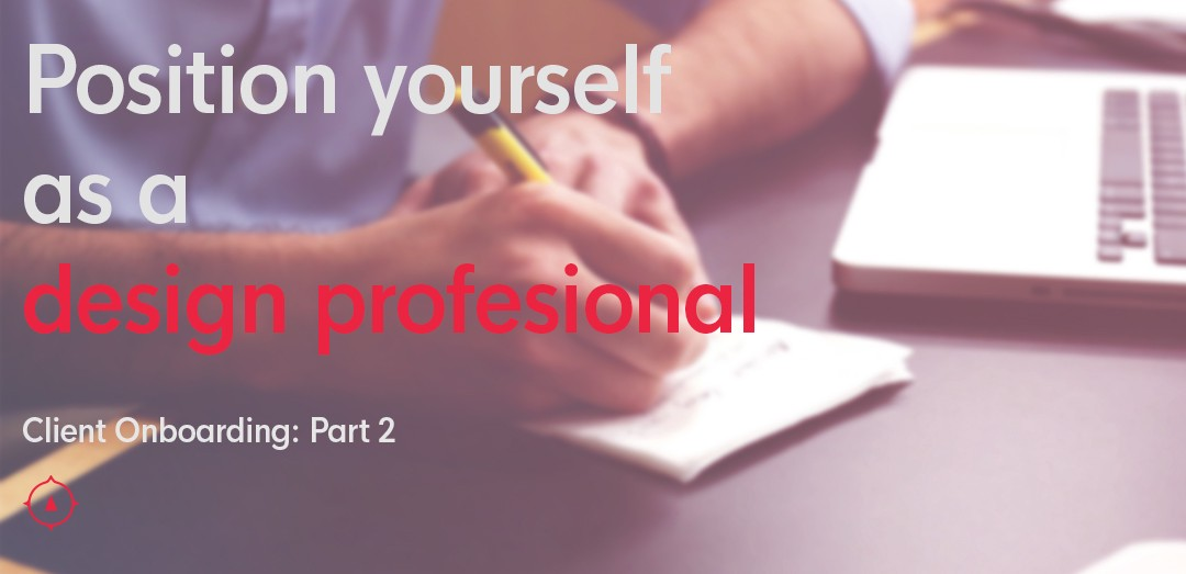 Onboarding new Design Clients — Position yourself as a professional designer