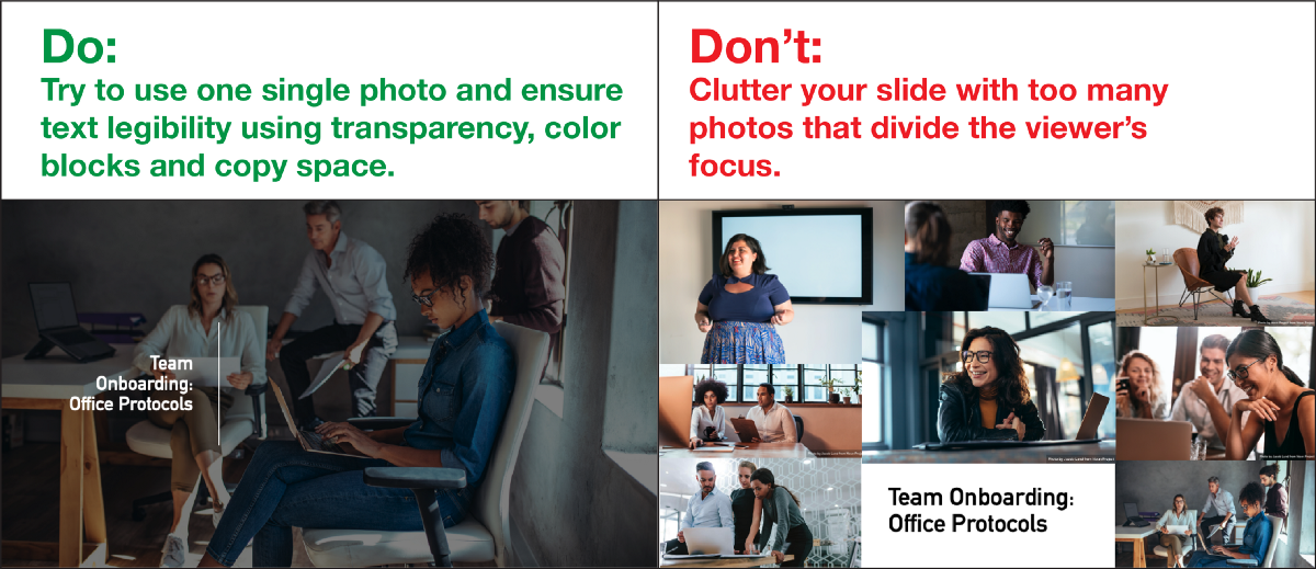 When presenting images, you only need to add one or two stock photos to your Powerpoint slide to get your point across. If you want to insert multiple photos into your presentation, try to align them within an overarching grid system so that the slide doesn't become visually cluttered.