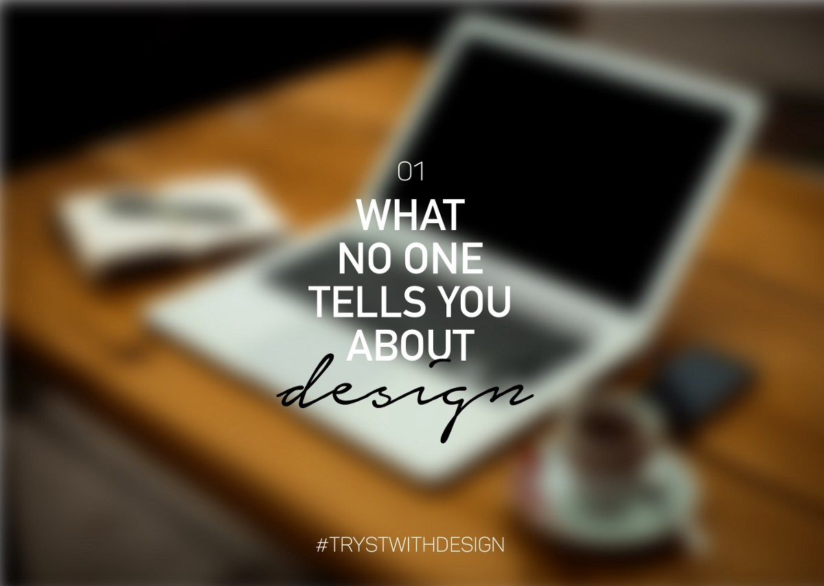 What no one tells you about design