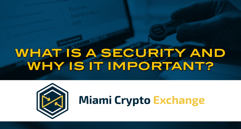 What is a Security and Why is it Important? – Miami Crypto Exchange – Medium