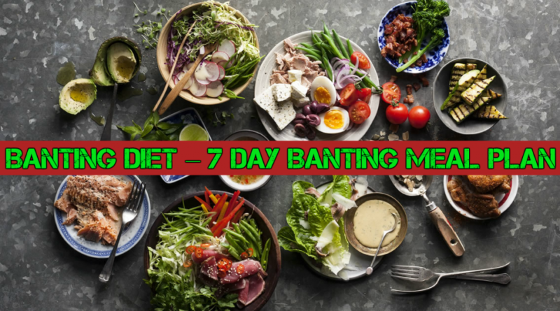 Banting Diet — 7 Day Banting Meal Plan To Lose Weight