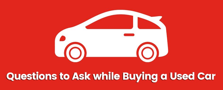 Questions To Ask While Buying A Used Car Automotive Cars Updates