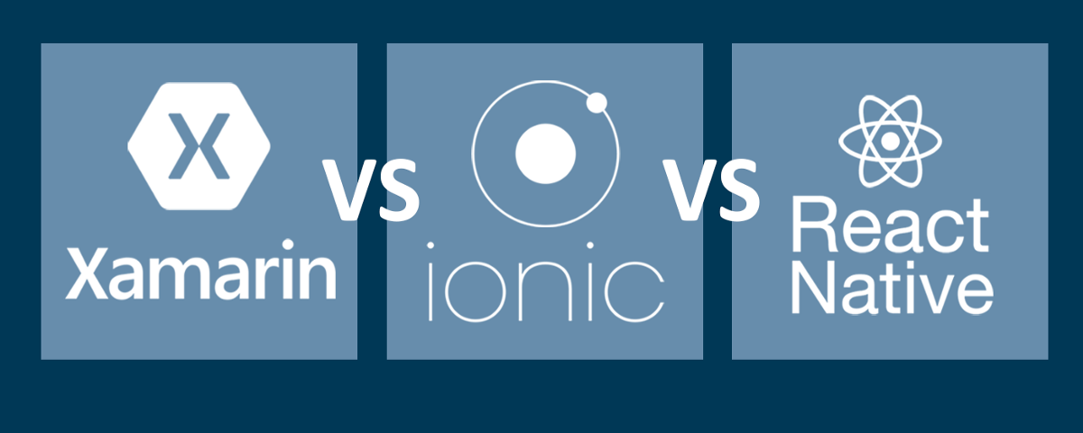 xamarin vs ionic vs react native  differences under the hood
