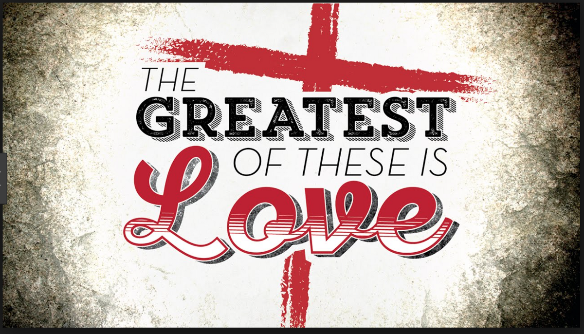 Image result for The Greatest of These is Love