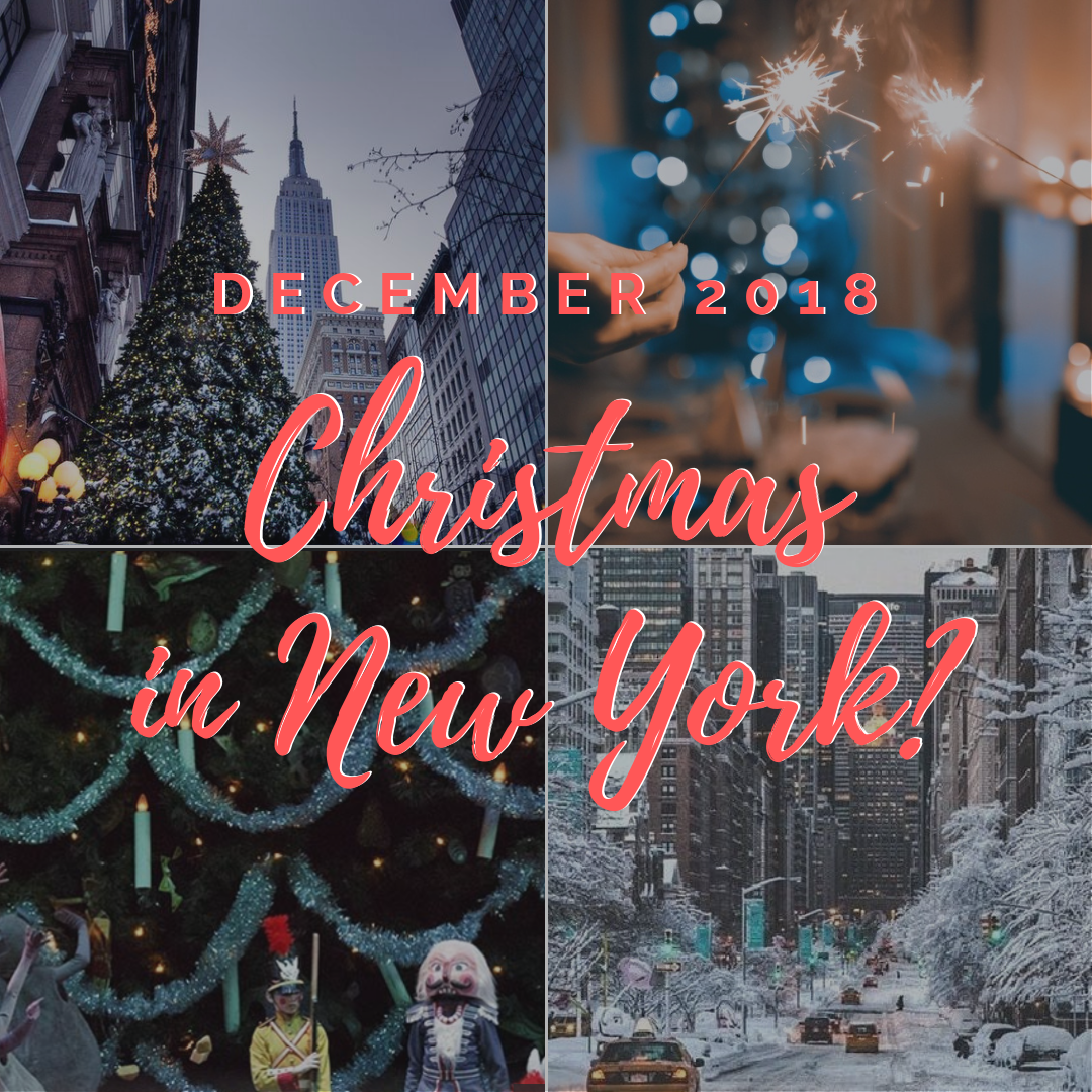 Things to do in NYC — December in the Big Apple 2018