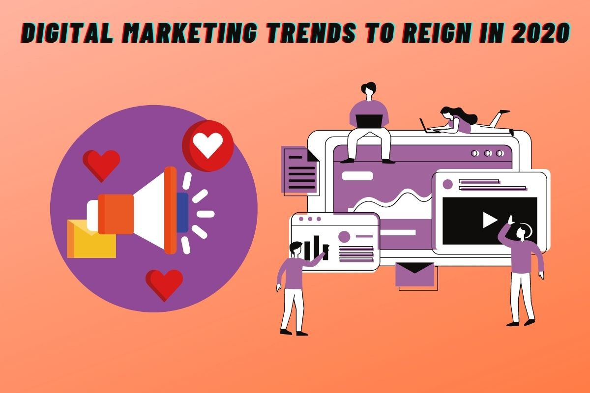 Digital Marketing Trends to reign in 2020