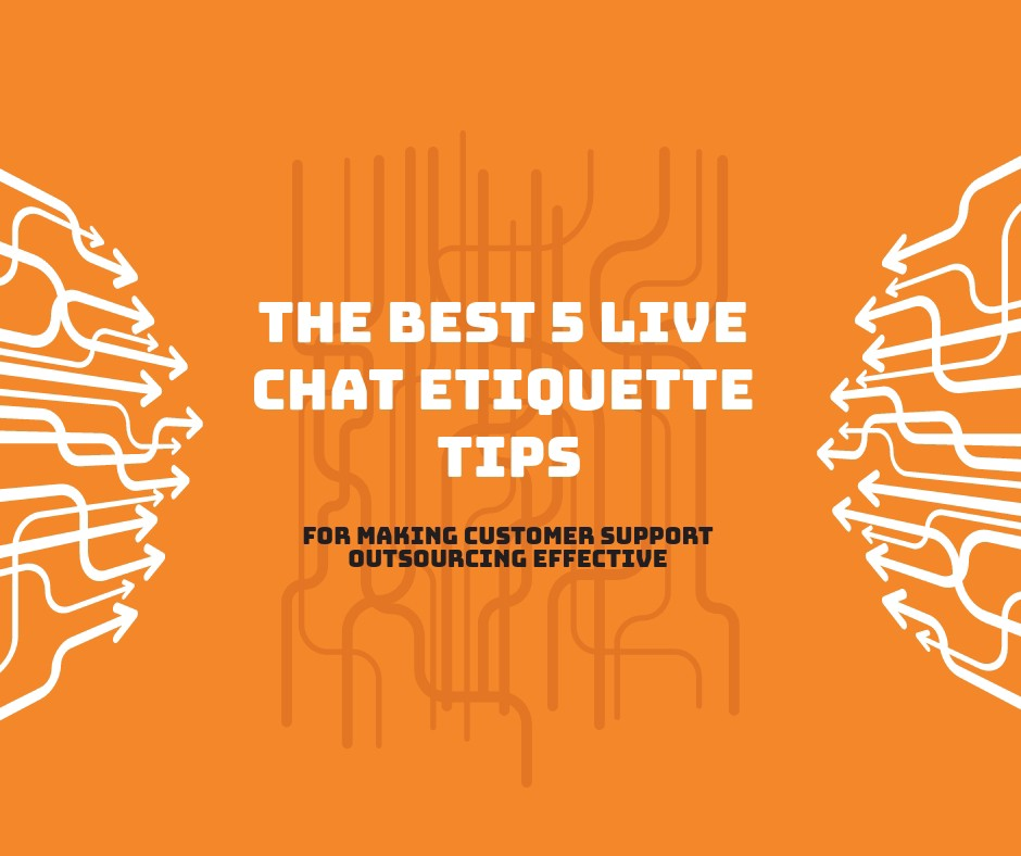 the best 5 live chat etiquette tips for making customer