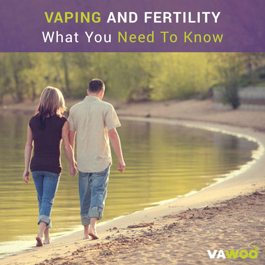 Vaping And Fertility What You Need To Know Vawoo Medium