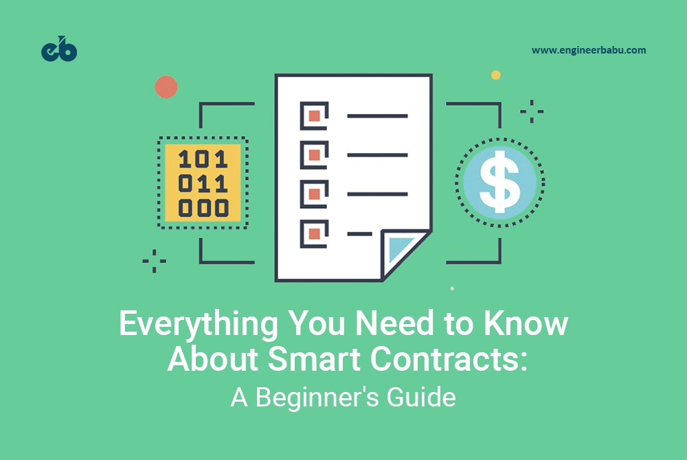 Everything You Need To Know About Smart Contracts A Beginners Guide