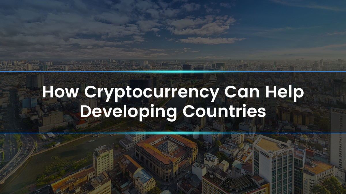 How Cryptocurrency Can Help Developing Countries The Mission - Poor countries around the world