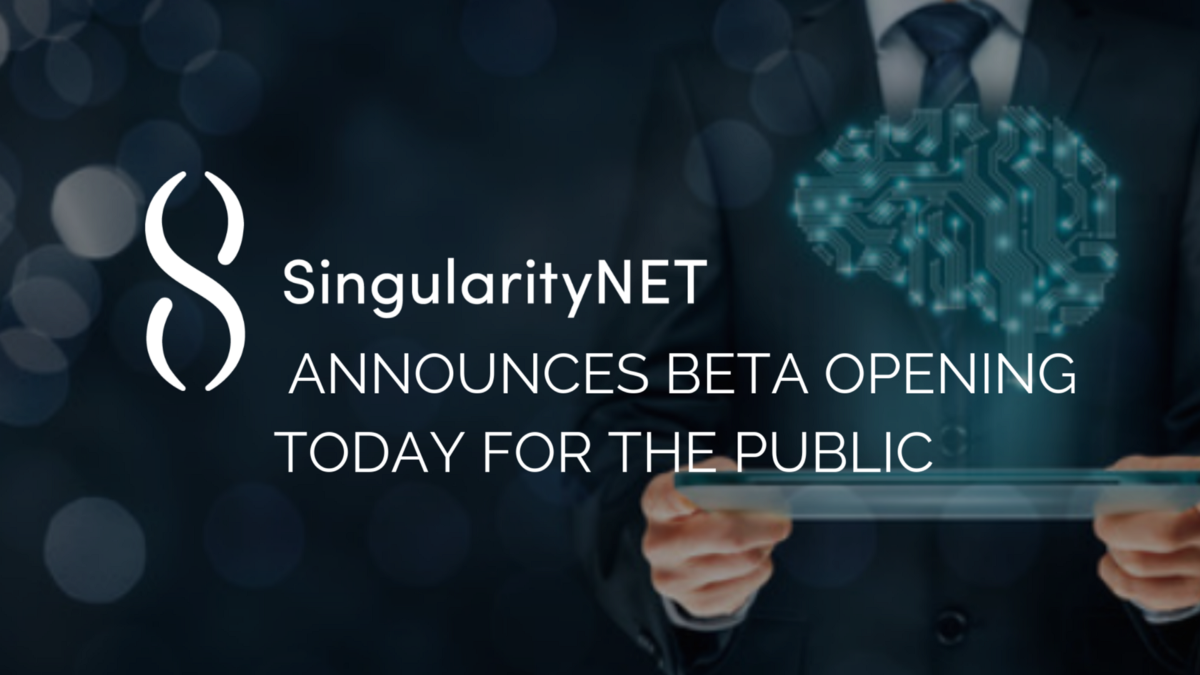 SingularityNET (AGI) Announces Beta Opening Today For The Public