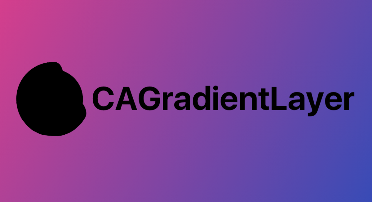 Become a gradient master with CAGradientLayer