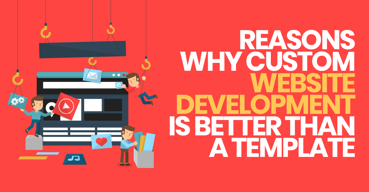 Reasons why a custom website development is better than a template maxwellsz