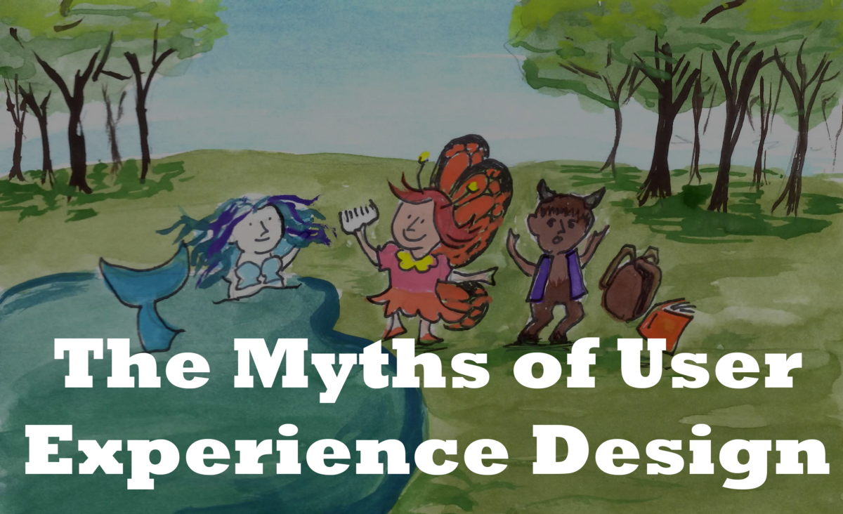 the myths of ux design product design whatever they call it this week