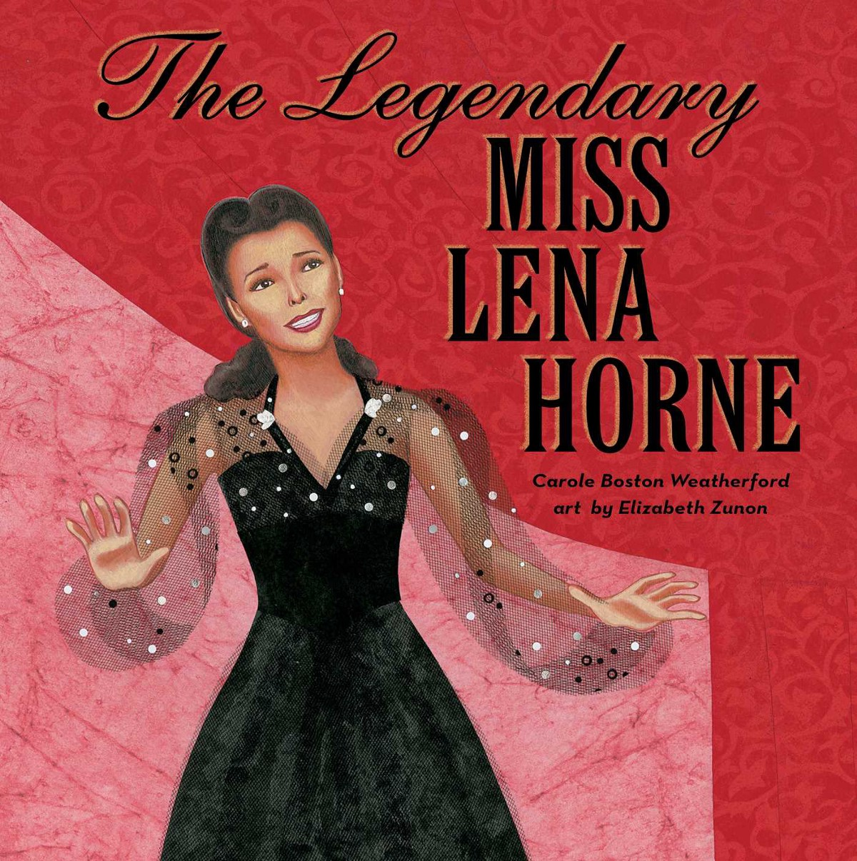 34bc23d268 The Legendary Miss Lena Horne by Carole Boston Weatherford