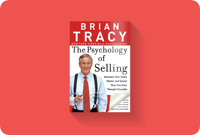 the psychology of selling  u2014 top 10 quotes  u2013 mailtag
