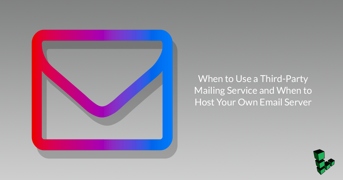 when to use a third party mailing service and when to host your own