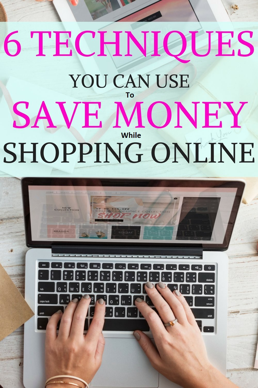 Six techniques you can use to save money while shopping online: