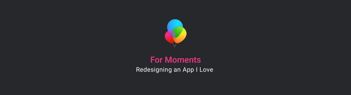 Redesigning Moments App ❤