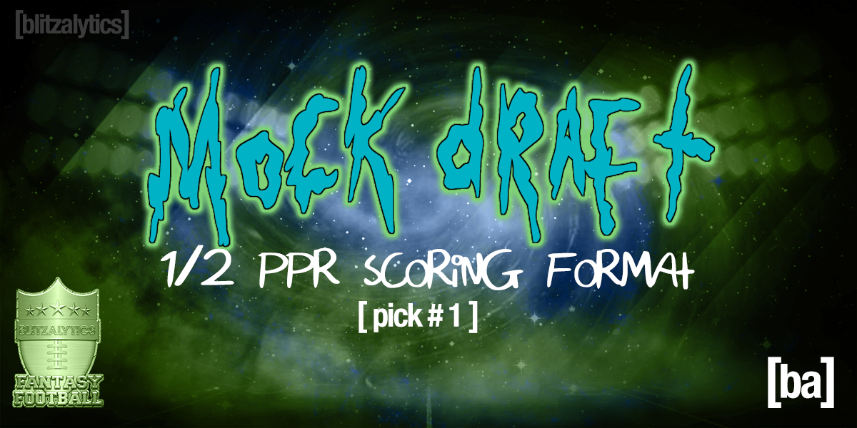 Fantasy Football Mock Draft: 12-Team .5 PPR, Slot #1
