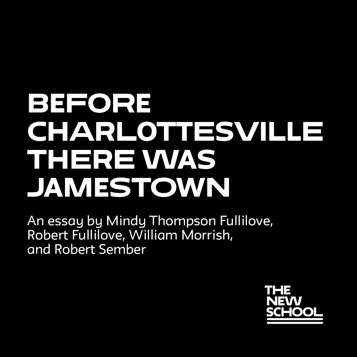 before charlottesville there was jamestown the new school medium an essay by new school faculty members mindy thompson fullilove william morrish robert sember and robert fullilove associate dean for community and