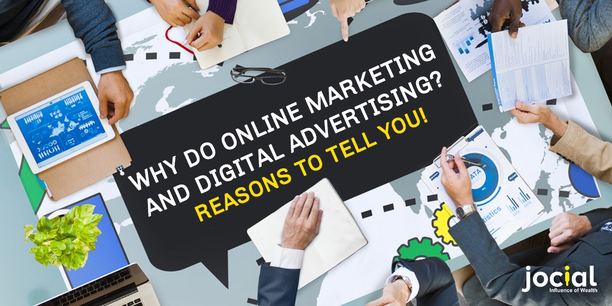 Why do online marketing and digital advertising?