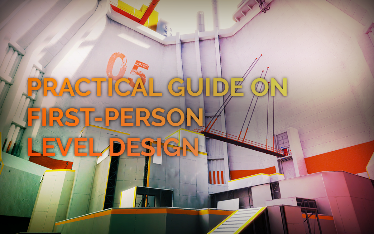 PRACTICAL GUIDE ON FIRST PERSON LEVEL DESIGN IronEqual Medium