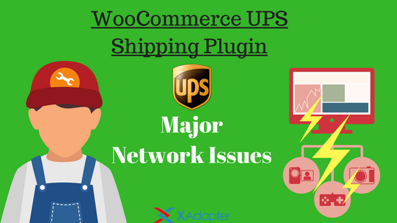 Major Network Issues while using WooCommerce UPS Shipping plugin