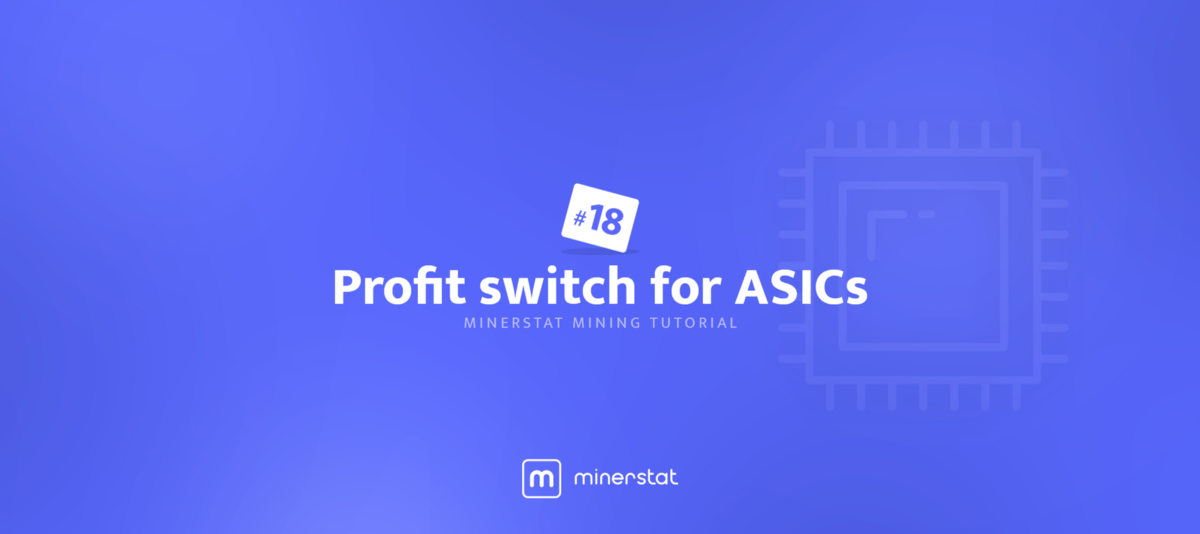 611e4c379b7e minerstat mining tutorial  18  Profit switch for ASICs