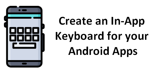 Creating An In App Keyboard For Your Android Apps Sylvain Saurel