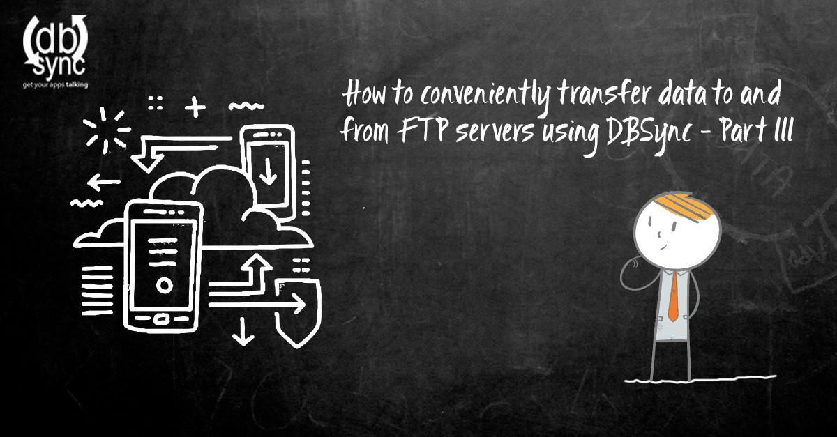 How to conveniently transfer data to and from ftp servers using dbsync