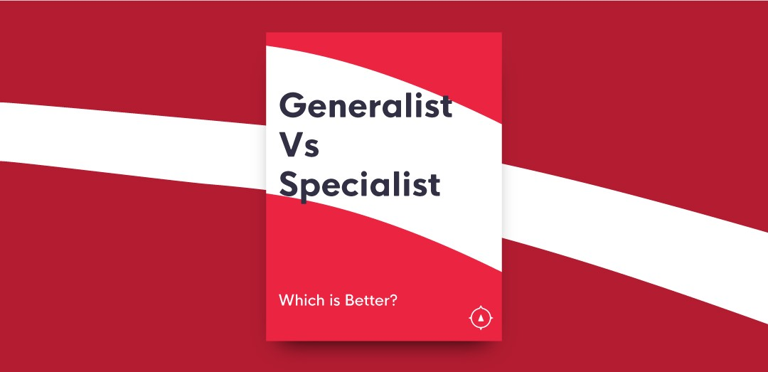 Is it Better for a Designer to be a Generalist or Specialist?
