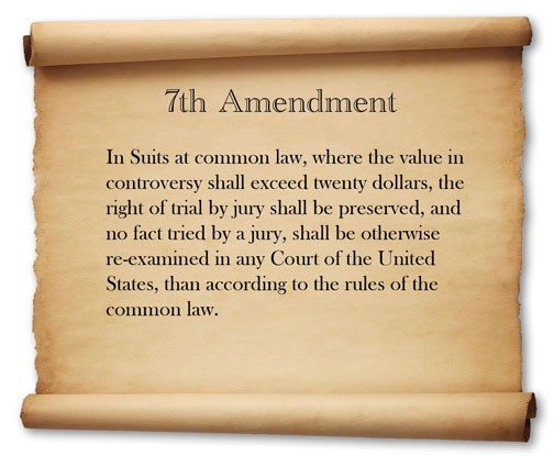 What The 7th Amendment Means It Guarantees Every Americans Right To Jury Trial Made Up Of Ourrs For Civil Cases Valued At 20 Dollars And It Also