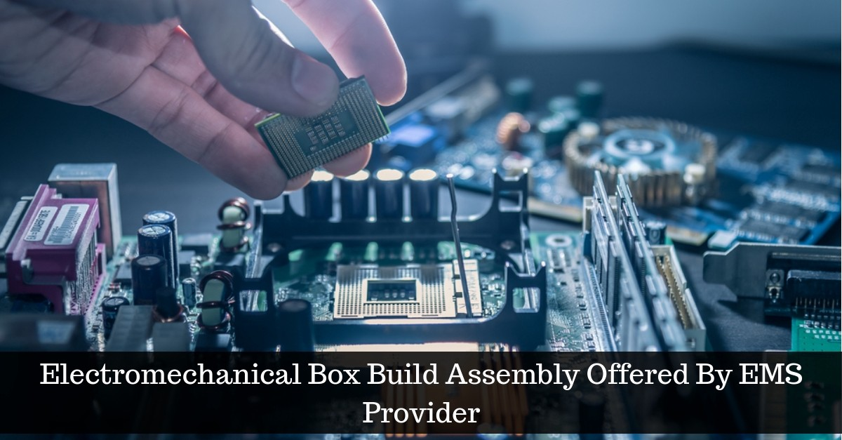 electromechanical box build assembly offered by ems provider