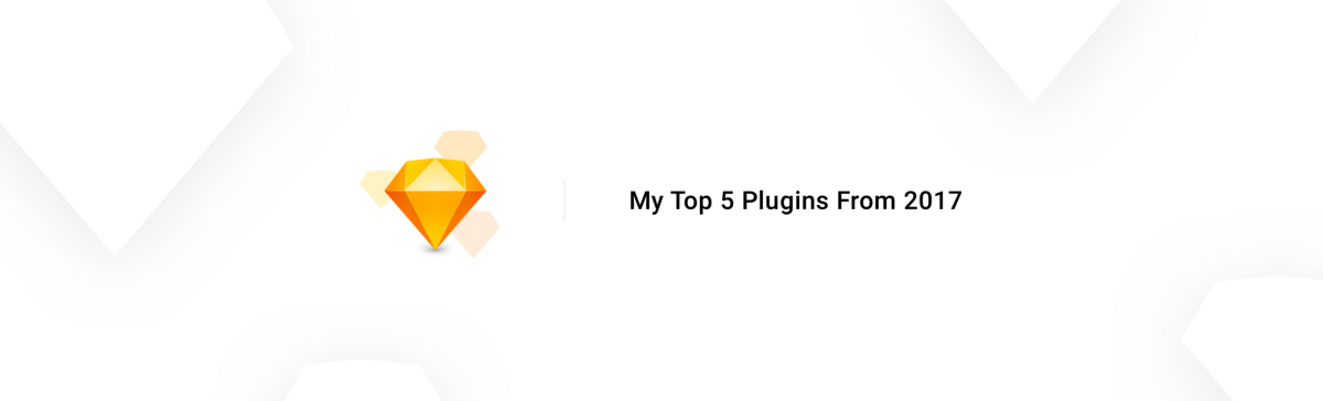 My 5 Most Used Sketch Plugins From 2017