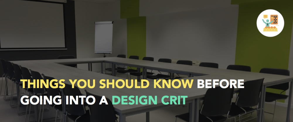 Things you should know before going into a Design Crit