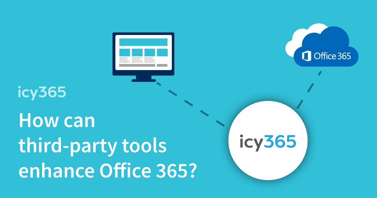 How can third-party tools enhance Office 365? – icy365 – Medium