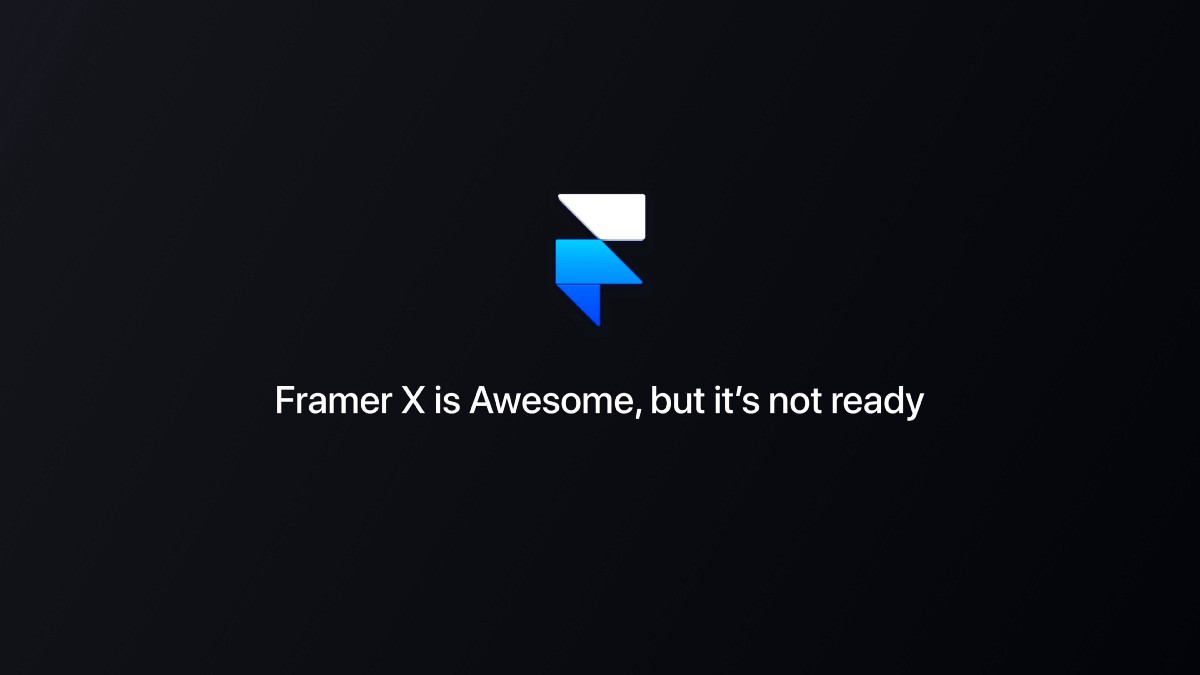 Framer X is Awesome, but it's not ready