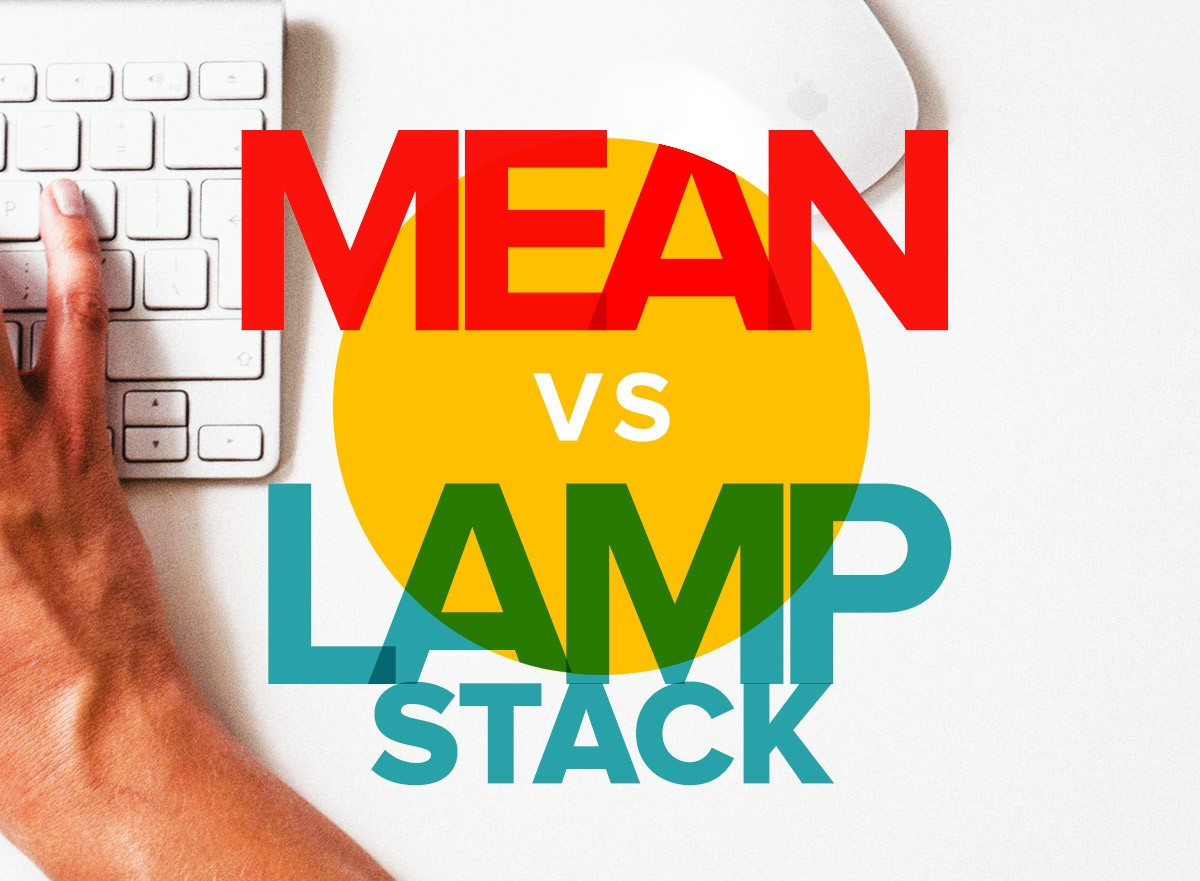 MEAN Vs LAMP: Choosing The Right Stack For Your Startup Project