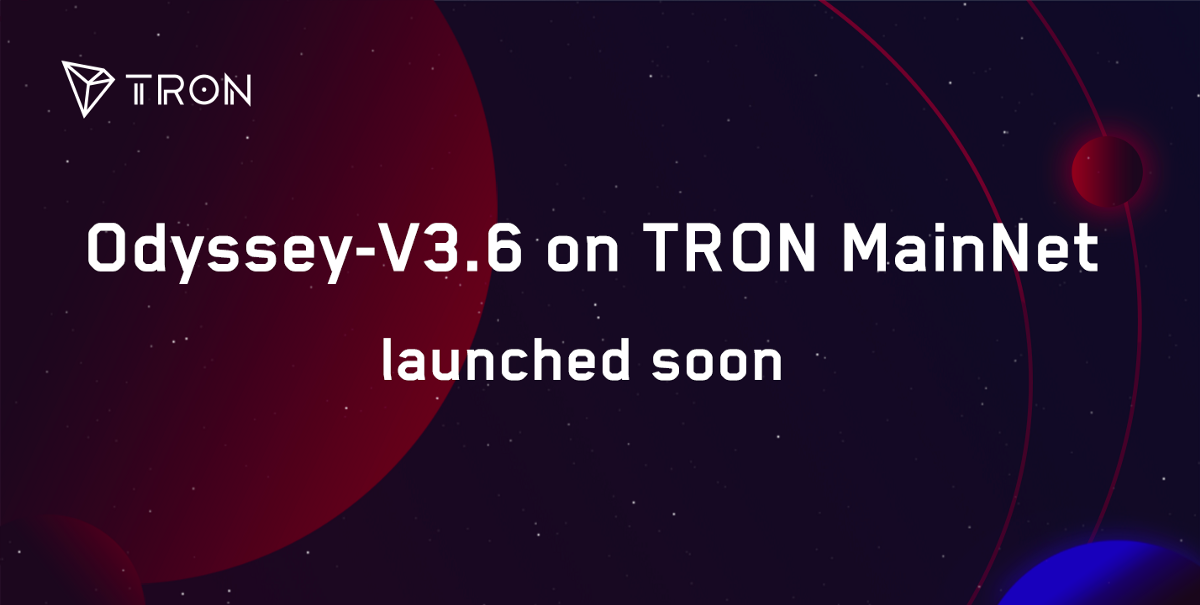 Latest Progress | Odyssey-V3.6 to be Launched on TRON MainNet