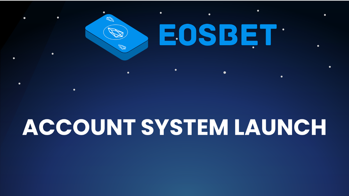 EOSBet Gets Ready for Mainstream Adoption with Account System Launch