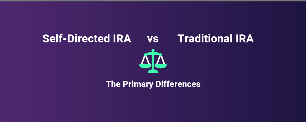 Self Directed Ira Fidelity >> Self Directed Ira Versus A Traditional Ira What Are The Primary
