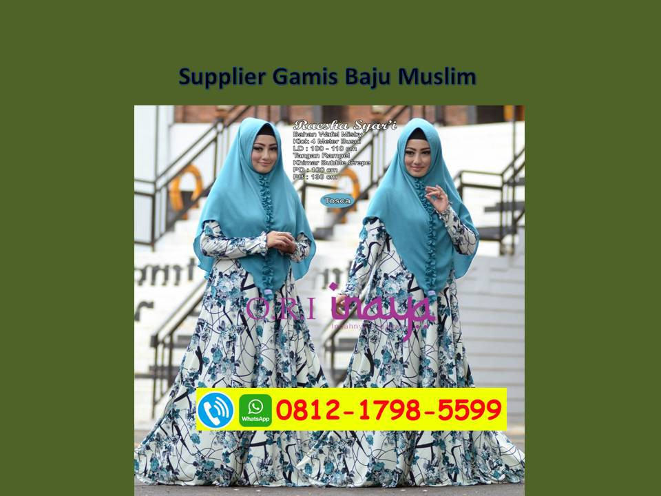 Supplier Gamis Syar I Murah Wa Hp 62812 1798 5599 T Sel
