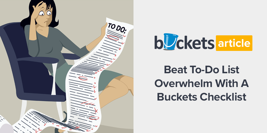 beat to do list overwhelm with a buckets checklist buckets blog