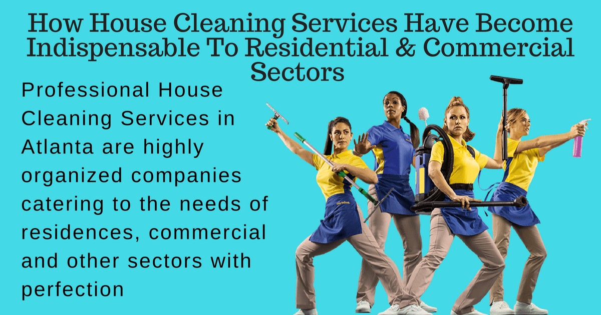 How House Cleaning Services Have Become Indispensable To Residential ...