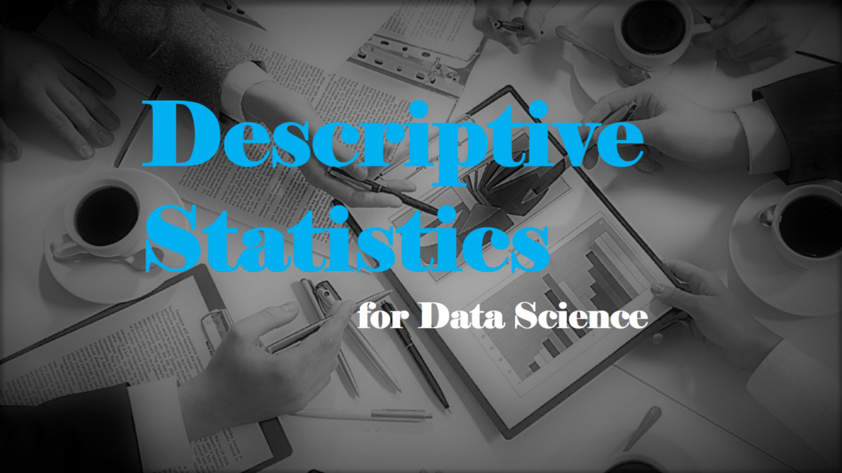Descriptive Statistics for Data Science
