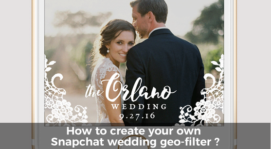 How To Create Your Own Snapchat Wedding Geo Filter