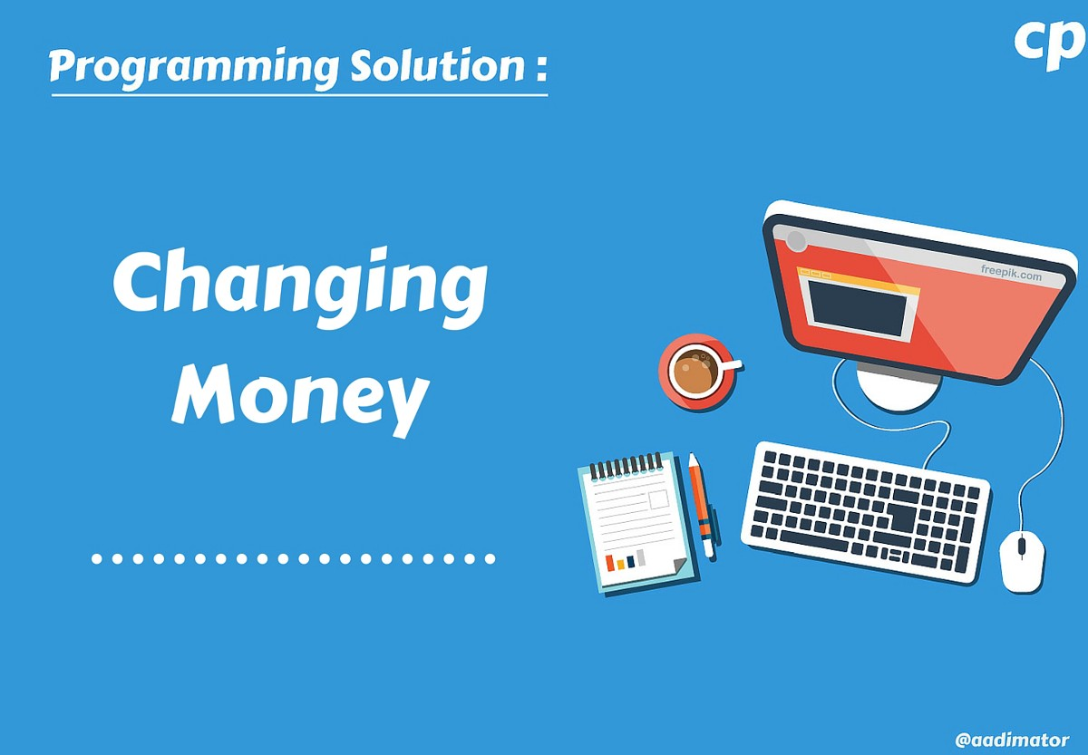 Changing Money Competitive Programming Medium